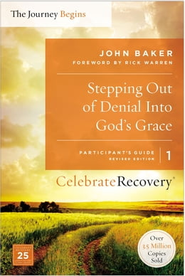 Book Stepping Out of Denial into God's Grace Participant's Guide 1: A Recovery Program Based on Eight… by John Baker