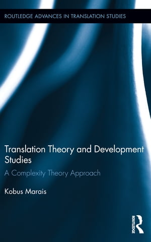 Translation Theory and Development Studies A Complexity Theory Approach