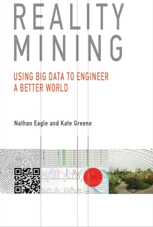 Reality Mining Using Big Data to Engineer a Better World