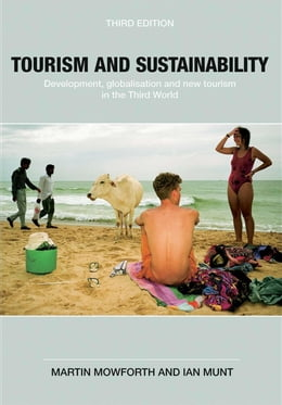 Book Tourism and Sustainability: Development, Globalisation and New Tourism in the Third World by Mowforth, Martin