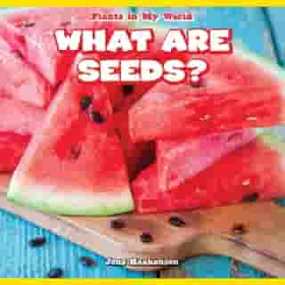 What Are Seeds?