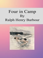 Four in Camp by Ralph Henry Barbour