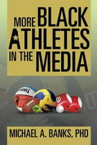 More Black Athletes in the Media by Michael A. Banks