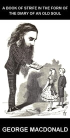 A Book of Strife in the Form of The Diary of an Old Soul [avec Glossaire en Français] by George MacDonald