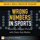 Wrong Numbers in Sports by David Berri