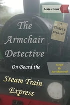 The Armchair Detective On Board the Steam Train Express by Ian Shimwell