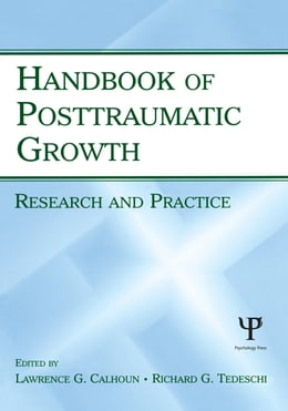 Book Handbook of Posttraumatic Growth: Research and Practice by Lawrence G. Calhoun