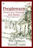 Peopleware: Productive Projects and Teams by Tom DeMarco