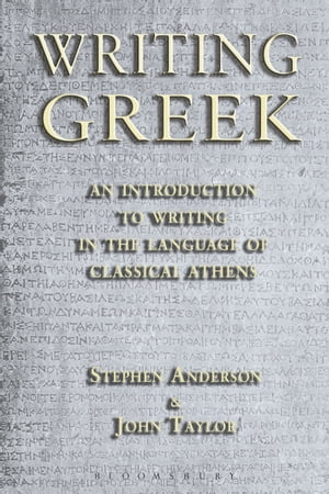 Writing Greek An Introduction to Writing in the Language of Classical Athens