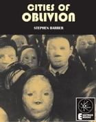 CITIES OF OBLIVION by Stephen Barber