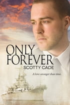 Only Forever by Scotty Cade