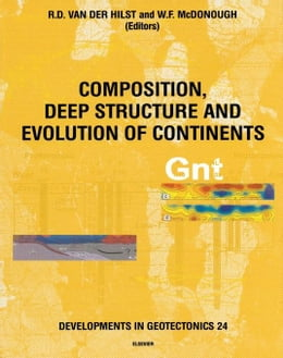 Book Composition, Deep Structure and Evolution of Continents by van der Hilst, R.D.