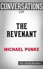 Conversation on The Revenant: A Novel by Michael Punke by dailyBooks