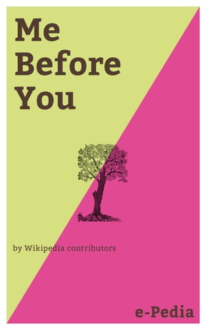 e-Pedia: Me Before You: Me Before You is a romance novel written by Jojo Moyes by Wikipedia contributors