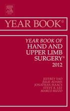 Year Book of Hand and Upper Limb Surgery 2012 - E-Book by Jonathan E. Isaacs