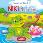 Niki the Frog: Small Animals Explained to Children by Veronica Podesta
