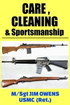 Care, Cleaning & Sportsmanship by Jim Owens
