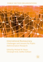 International Bureaucracy: Challenges and Lessons for Public Administration Research