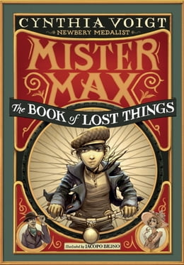 Book Mister Max: The Book of Lost Things: Mister Max 1 by Cynthia Voigt
