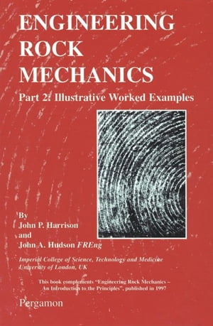 Engineering Rock Mechanics Part 2: Illustrative Worked Examples