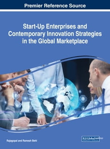 Start-Up Enterprises and Contemporary Innovation Strategies in the Global Marketplace