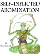 Self Inflicted Abomination