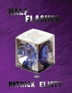 Half Flashed by Patrick Elliott