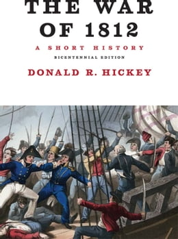 Book The War of 1812, A Short History by Donald R. Hickey