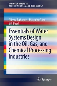Essentials of Water Systems Design in the Oil, Gas, and Chemical Processing Industries
