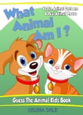 What Animal Am I? Guess the Animal Kids Book dff9c0c0-4bf7-44e3-ad0d-85205e3e8b18