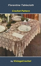 Florentine Tablecloth Crochet Pattern by Vintage Crochet