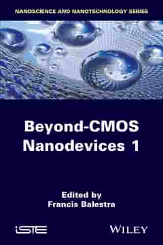 Beyond-CMOS Nanodevices 1 by Francis Balestra