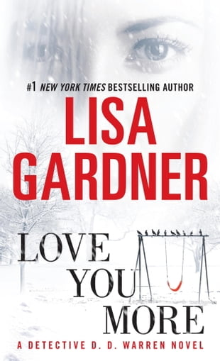 Love You More: A Dectective D. D. Warren Novel: A Dectective D. D. Warren Novel