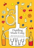 Distilling Made Easy by James Newton