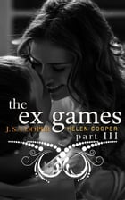 The Ex Games 3: The Ex Games by J. S. Cooper