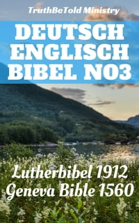 Deutsch Englisch Bibel No3: Lutherbibel 1912 - Geneva Bible 1560