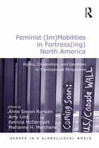 Feminist (Im)Mobilities in Fortress(ing) North America: Rights, Citizenships, and Identities in…