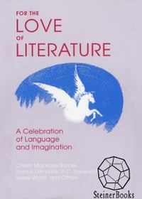 For the Love of Literature: A Celebration of Language & Imagination