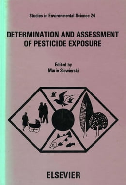 Book Determination and assessment of pesticide exposure: Proceedings of a working conference, Hershey… by Siewierski, Marie