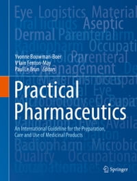 Practical Pharmaceutics: An International Guideline for the Preparation, Care and Use of Medicinal…