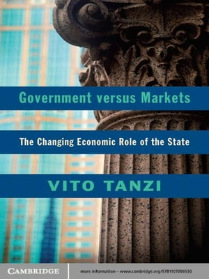 Government versus Markets The Changing Economic Role of the State