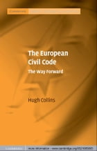 The European Civil Code: The Way Forward