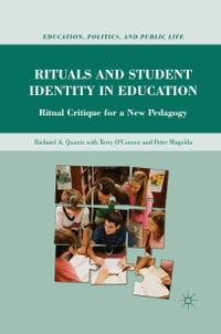 Rituals and Student Identity in Education: Ritual Critique for a New Pedagogy