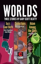 Worlds by Gary Scott Beatty