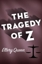 The Tragedy of Z by Ellery Queen