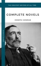 Conrad, Joseph: The Complete Novels (Oregan Classics) (The Greatest Writers of All Time) by Joseph Conrad