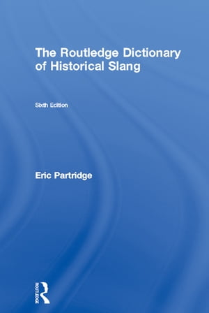 The Routledge Dictionary of Historical Slang