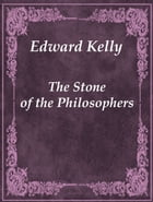 The Stone of the Philosophers by Edward Kelly