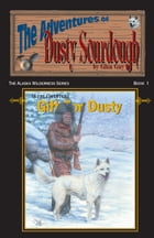 A Gift for Dusty: Adventures of Dusty Sourdough, Book 1 by Glen Guy