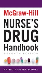 McGraw-Hill Nurses Drug Handbook, Seventh Edition by Patricia Schull